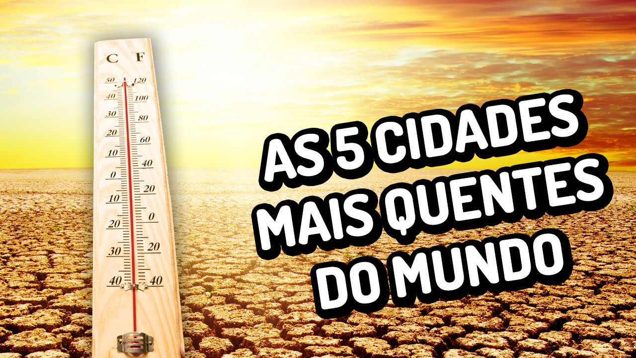 As 5 cidades mais quentes do mundo
