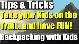 VR: 10 Tips For Backpacking with Kids   RevHiker