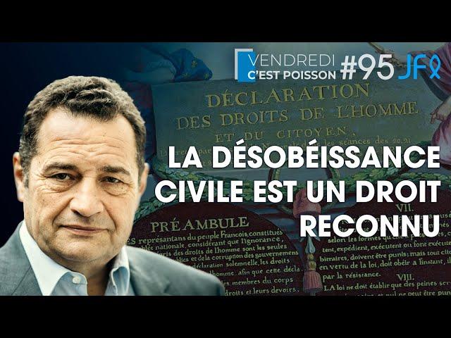 La désobéissance civile est un droit reconnu | VCP 95