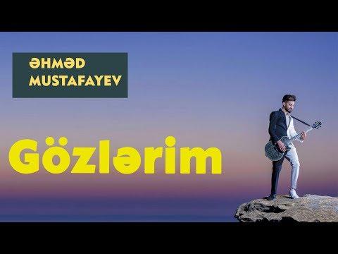 Əhməd  Mustafayev - Gözlərim 2017 (Official Music Video)