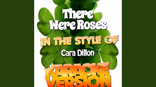 There Were Roses (In the Style of Cara Dillon) (Karaoke Version)
