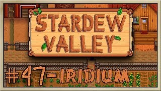 Stardew Valley - [Inn's Farm - Episode 47] - Iridium [60FPS]
