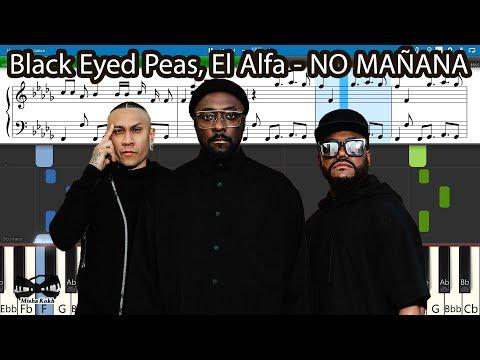 Black Eyed Peas, El Alfa - NO MAÑANA [Piano Tutorial | Sheets | MIDI] Synthesia