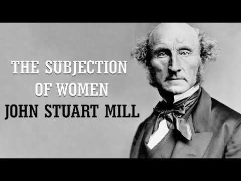 John Stuart Mill - The Subjection Of Women - Chapter 1, Part 3 (AudioBook)