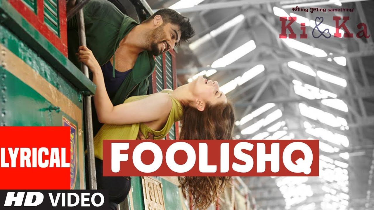 Foolishq Lyrical Video Song  Ki  Ka  Arjun Kapoor