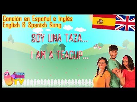 CANCIÓN INFANTIL!!! ♫♪ SOY UNA TAZA / I AM A TEACUP  ♫♪ EN INGLÉS Y ESPAÑOL