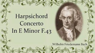 W  F  Bach   Harpsichord Concerto In E Minor F  43