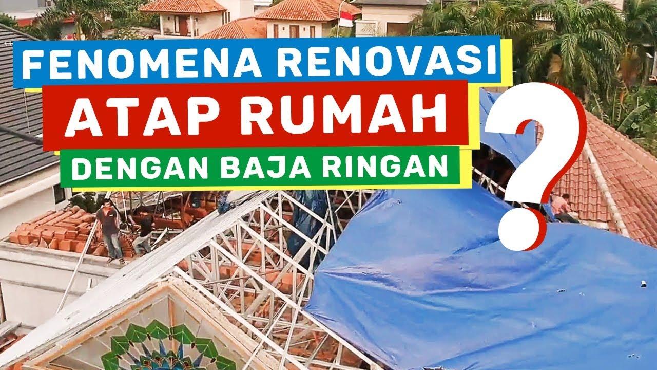 Atap Rumah Baja Ringan Atau Kayu Beda Antara Pasang Dengan Proses Renovasi