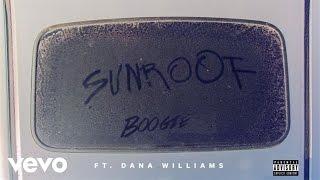 Boogie - Sunroof ft. Dana Williams