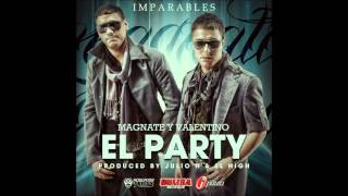 El Party  -  Magnate & Valentino