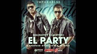 El Party  -  Magnate & Valentino
