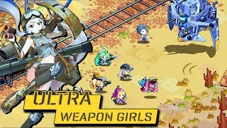 [Android/IOS] Ultra Weapon Girls - ACG Strategy Mobile Gameplay