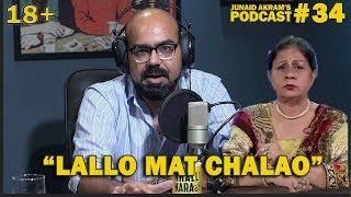 'Lallo Mat Chalao' - Junaid Akram's Podcast#34 (18+)