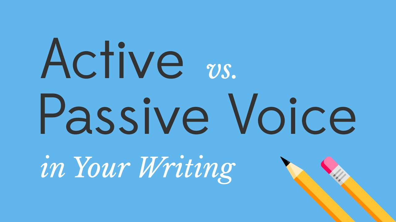 Active vs Passive Voice in Your Writing