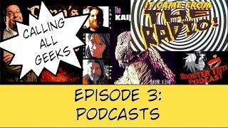 Calling All Geeks Episode 3 Podcasts.