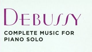 6 Hours Debussy: Complete Music for Piano Solo