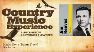 Jim Reeves - Maria Elena - Bonus Track - Country Music Experience YouTube Videos
