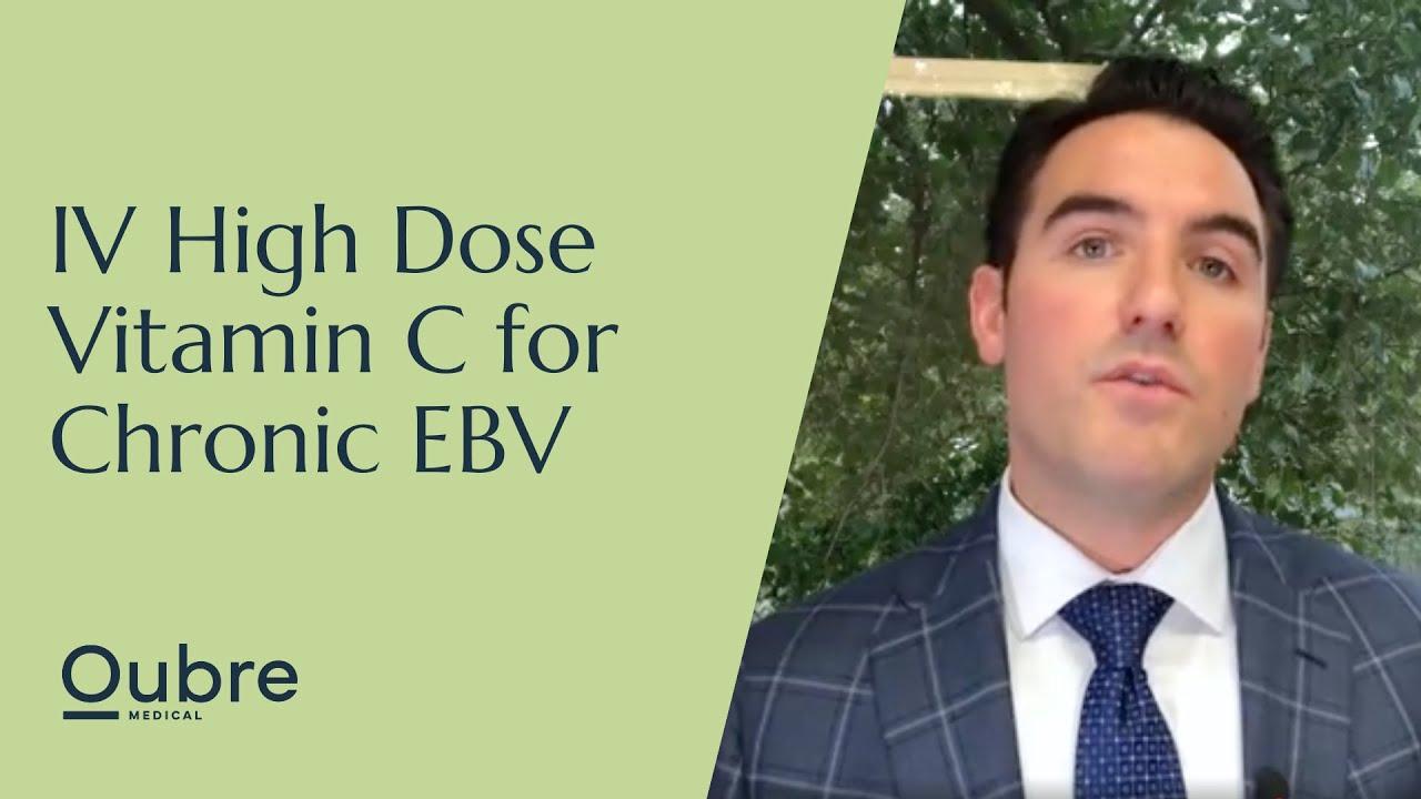 IV High Dose Vitamin C for Chronic EBV