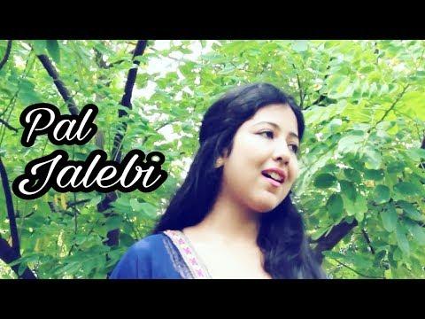 Pal - Jalebi | Female Cover | Arijit Singh | Shreya Ghoshal | Varun Mitra | Rhea Chakraborty