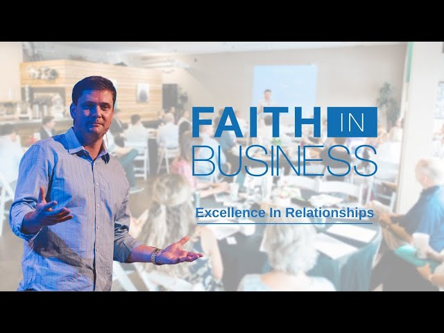 Faith in Business November | Excellence in Relationships