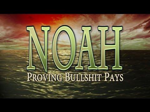 Noah Proving Bullshit Pays