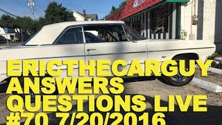 Ericthecarguy Answers Questions Live #70 (Ama) 7/20/2016
