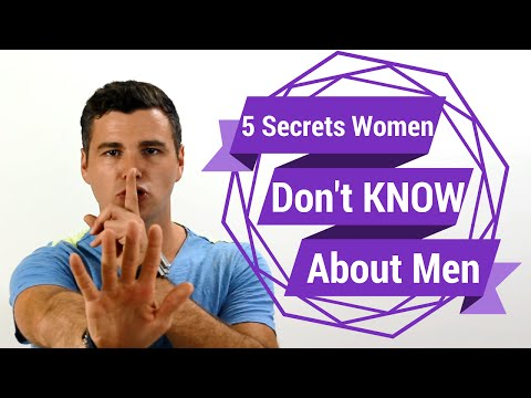 5 Secrets Women Don't Know About Men