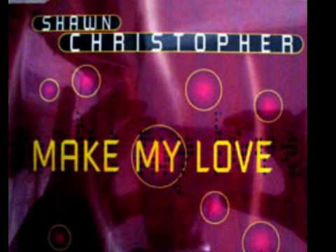 Shawn Christopher Make My Love [Stone's Main Mix]