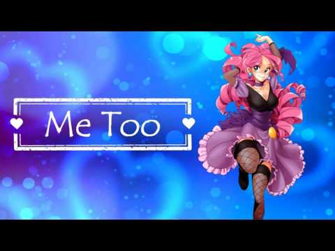 Nightcore - Me Too
