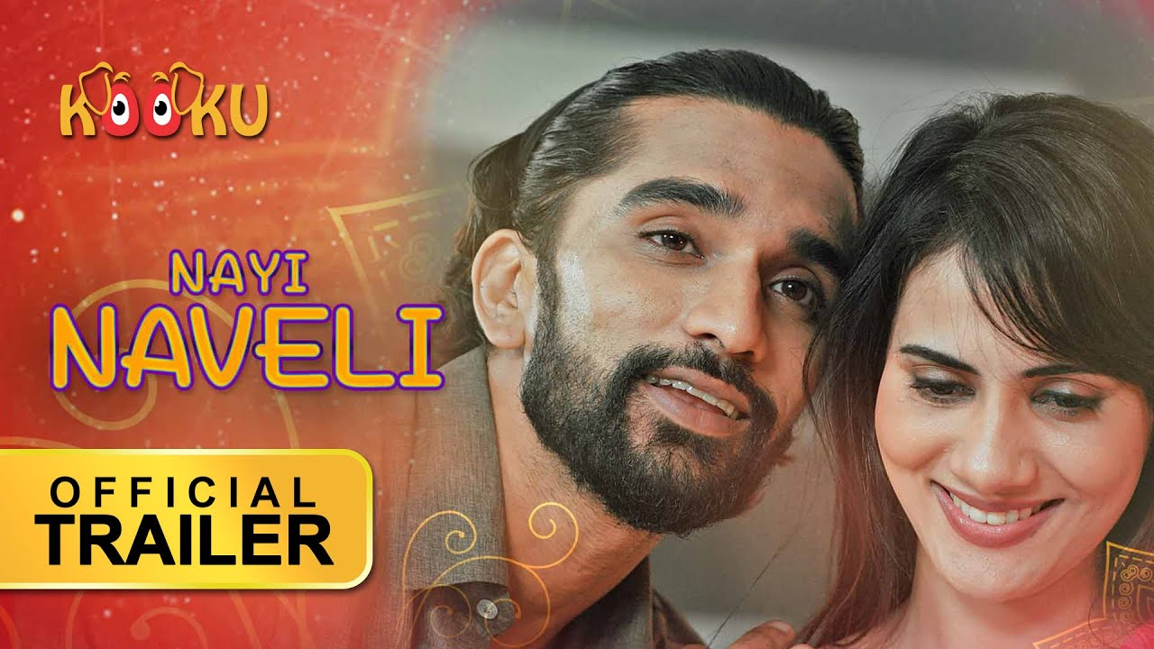 Download Nayi Naveli | #OfficialTrailer in #4K | #StreamingNOW Only on www.KOOKU.app
