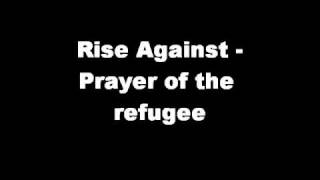 Rise Against - Prayer of the Refugee (lyrics)