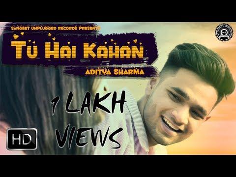Tu Hai Kahan - Official Video |  Aditya...