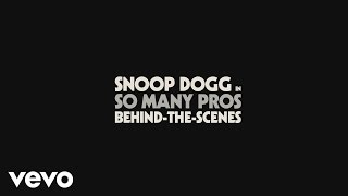 Snoop Dogg - So Many Pros (Behind The Scenes)