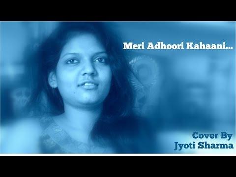O SAIYYAN (Meri Adhuri Kahaani)- Cover by Jyoti Sharma