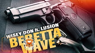 Wisey Don & Lusion - Beretta Wave [Modern Warfare Riddim] August 2017