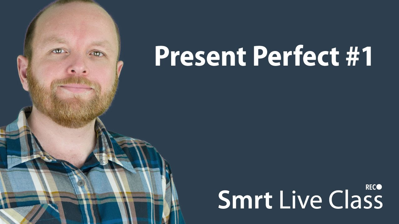 Present Perfect #1 - Smrt Live Class with Mark #25