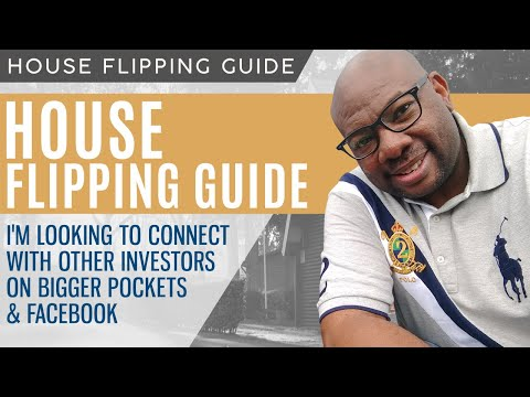House Flipping Guide - I'm Looking to Connect with other Investors on Bigger Pockets & Facebook