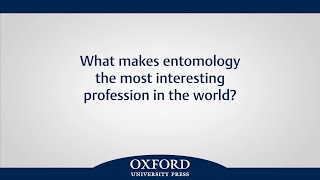 What makes entomology the most interesting profession in the world?