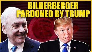 Bilderberg Media Mogul Pardoned By Trump!