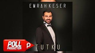 Emrah Keser - Tutku ( Full Albüm Dinle) - (Audio)