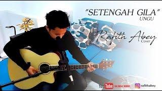 Video Ungu-Setengah Gila cover rafith abey download MP3, 3GP, MP4, WEBM, AVI, FLV Juni 2018