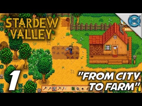 "Stardew Valley -Ep. 1- ""From City to Farm"" -Let's Play Stardew Valley Gameplay-(S1)"