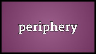 Periphery Meaning