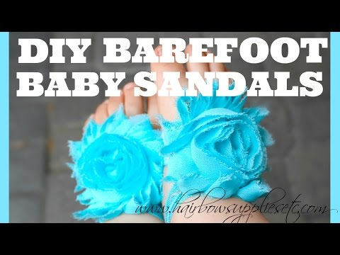 Diy Barefoot Baby Sandals Tutorial