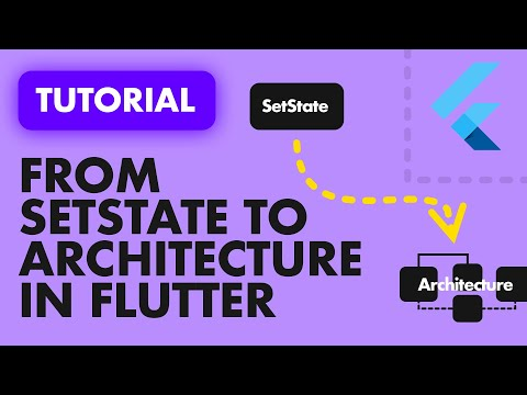 FLUTTER ARCHITECTURE: GO FROM SETSTATE TO Architecture in 20 MINS