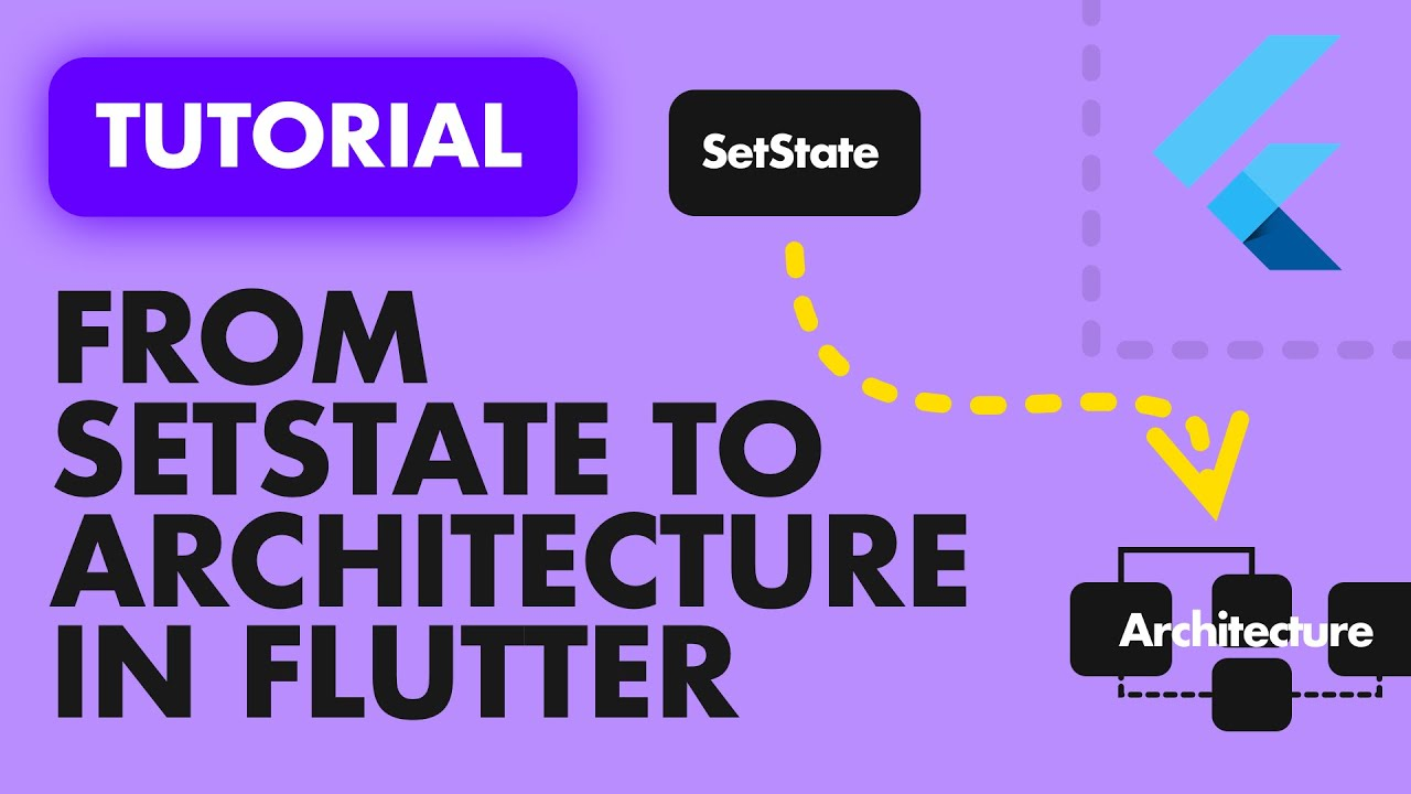 Flutter Architecture : GO From SETSTATE To Architecture in 20 MINS