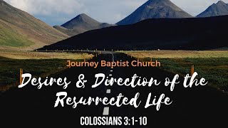 4.19.2020 Desires and Direction of the Resurrected Life (Col. 3:1-10)