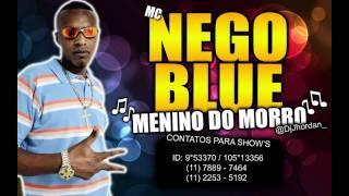 MC NEGO BLUE - MENINO DO MORRO ♪♫ 'DJ JHORDAN' [LANÇAMENTO 2012]