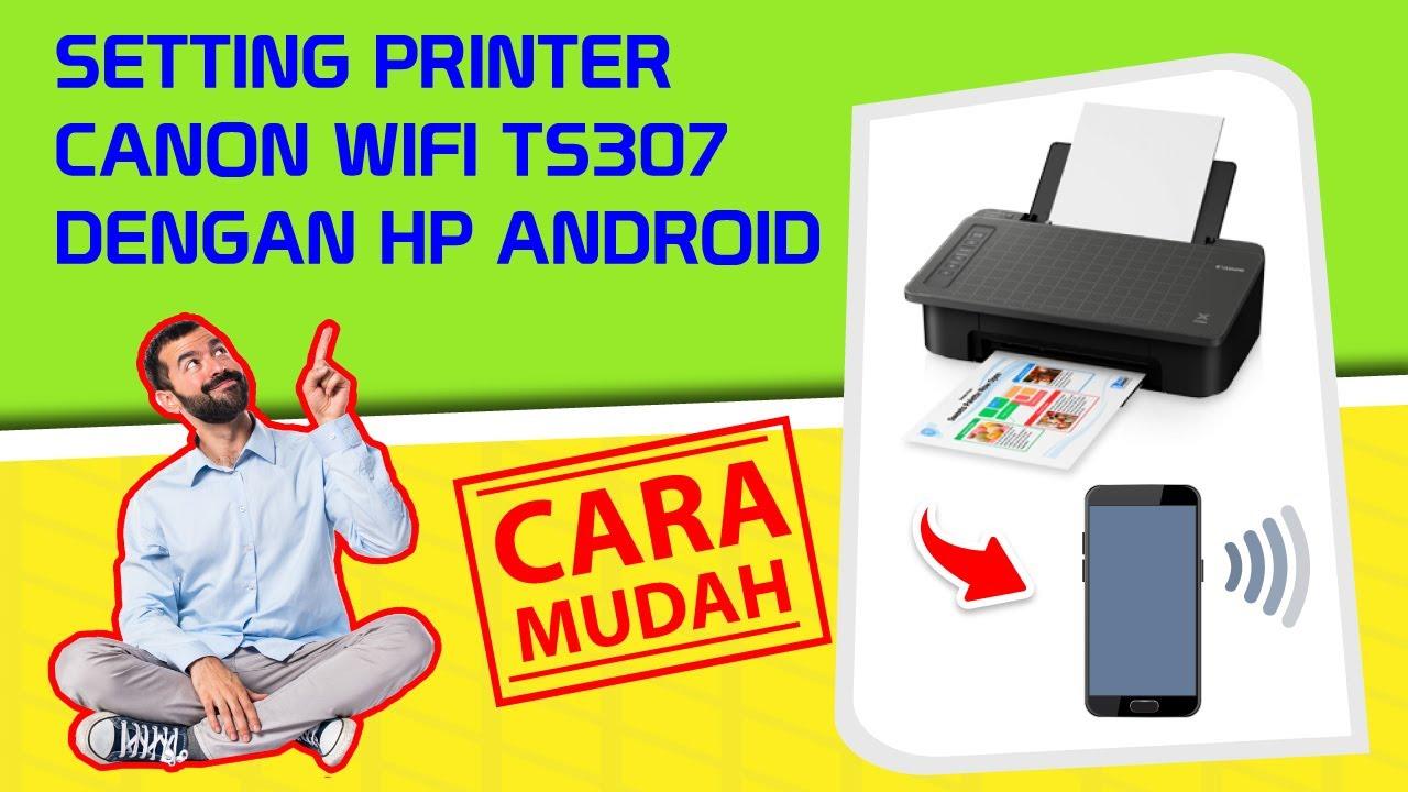 Cara Print Dari HP Printer Canon Wifi TS307 - YouTube