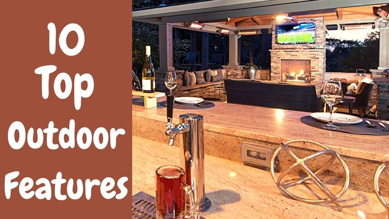 10 Top Outdoor Features